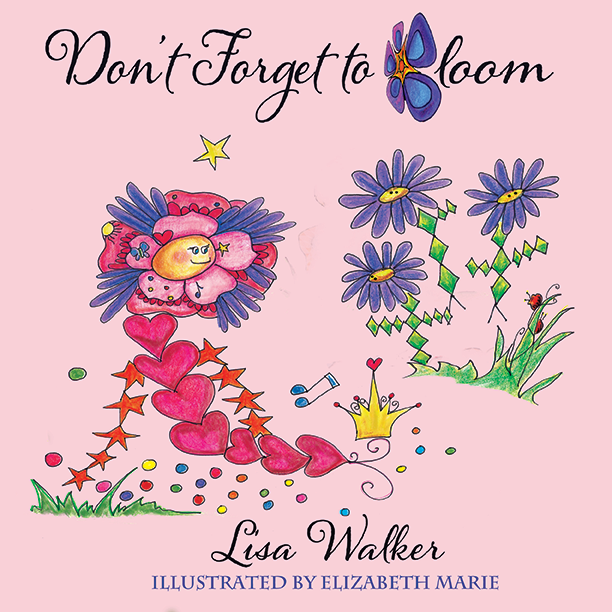 Don't Forget To Bloom Lisa Walker Elizabeth Marie amazon.com emariegallery.com